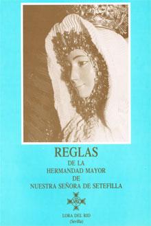 Reglas de la Hermandad Mayor de Nuestra Señora de Setefilla